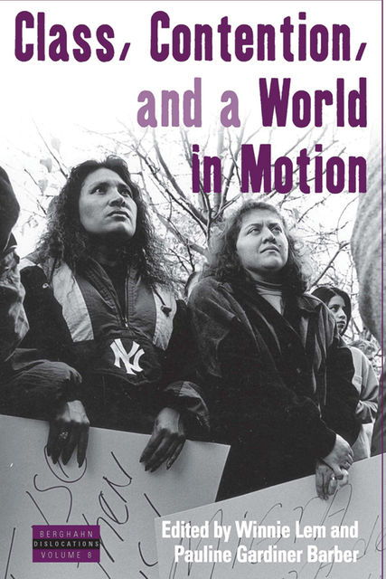 Class, Contention, and a World in Motion, Pauline Gardiner Barber, Winnie Lem