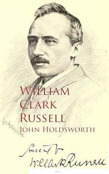 John Holdsworth, William Clark Russell