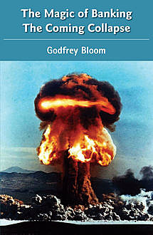 The Magic of Banking - The Coming Collapse, Godfrey Bloom
