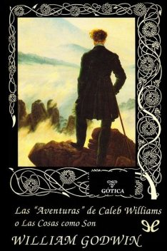 "Las ""aventuras"" de Caleb Williams, William Godwin"