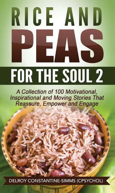 Rice and Peas For The Soul 2, Delroy Constantine-Simms