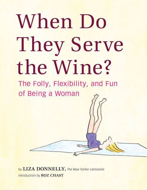 When Do They Serve the Wine, Liza Donnelly