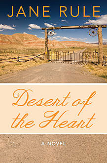 Desert of the Heart, Jane Rule