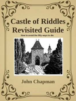 Castle of Riddles Revisited Guide, John Chapman