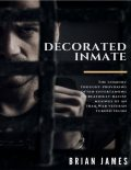 Decorated Inmate, Brian James