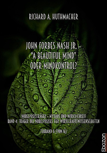 "John Forbes Nash Jr. – ""A Beautiful Mind"" oder Mindkontrol, Richard A. Huthmacher"