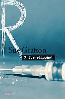 R for rikochet, Sue Grafton