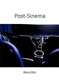 Post-Sinema, Reha Ülkü