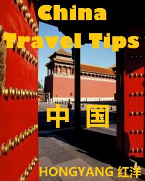 China Travel Tips: Chinese Phrases in Different Situations, Trip Suggestions, Do's and Don'ts, Hongyang