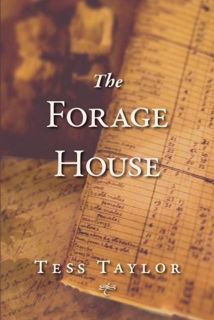 The Forage House, Tess Taylor