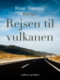 Rejsen til vulkanen, Rose Tremain