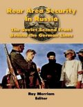Rear Area Security In Russia: The Soviet Second Front Behind the German Lines, Ray Merriam