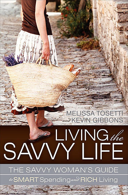 Living The Savvy Life, Kevin Gibbons, Melissa Tosetti
