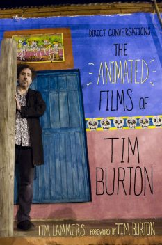 Direct Conversations: The Animated Films of Tim Burton (Foreword by Tim Burton), Tim Lammers