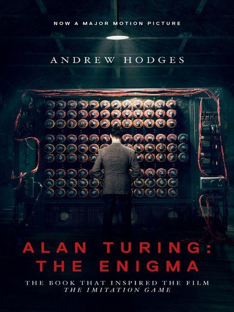"""Alan Turing: The Enigma: The Book That Inspired the Film """"The Imitation Game"""", Hodges Andrew"""
