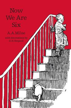 Now We Are Six, A.A. Milne