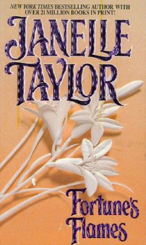Fortune's Flames, Janelle Taylor