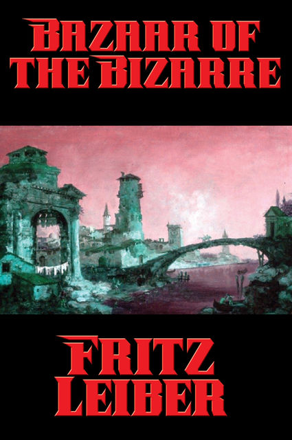 Bazaar of the Bizarre, Fritz Leiber