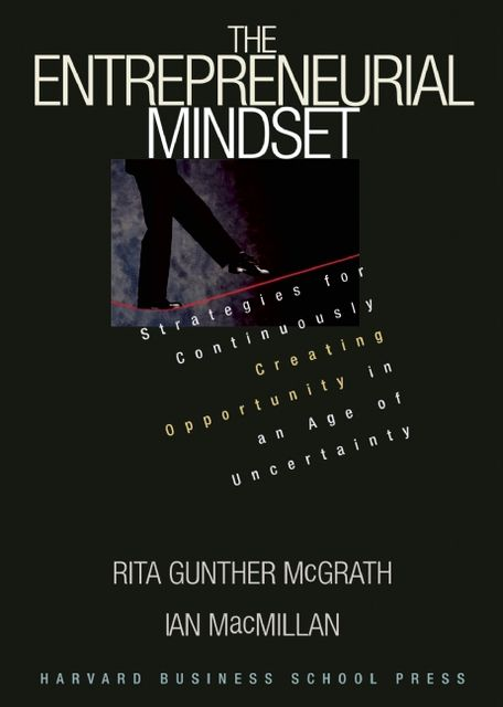 The Entrepreneurial Mindset, Rita Gunther McGrath