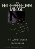 Entrepreneurial Mindset: Strategies for Continuously Creating Opportunity in an Age of Uncertainty, Rita Gunther McGrath