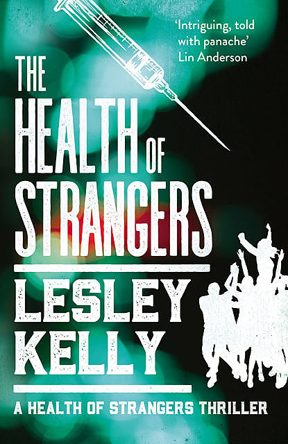 The Health of Strangers, Lesley Kelly