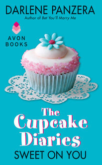 The Cupcake Diaries: Sweet On You, Darlene Panzera