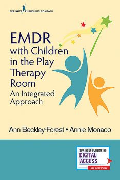 EMDR with Children in the Play Therapy Room, Ann Beckley-Forest, Annie Monaco