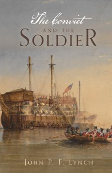 The Convict and the Soldier, JohnP.F. Lynch
