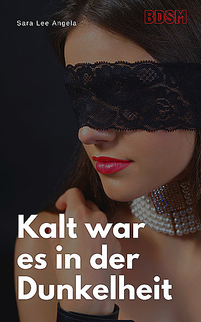 Kalt war es in der Dunkelheit, Sara Lee Angela
