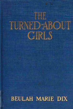 The Turned-About Girls, Beulah Marie Dix