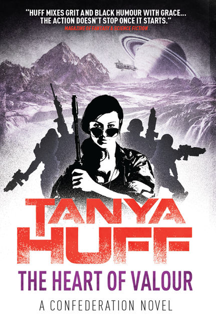 The Heart of Valour: A Confederation Novel, Tanya Huff