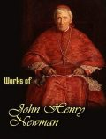 The Complete Works of John Henry Newman, John Henry Newman