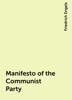 Manifesto of the Communist Party, Friedrich Engels