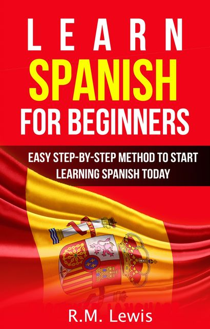 Learn Spanish for Beginners, R.M. Lewis