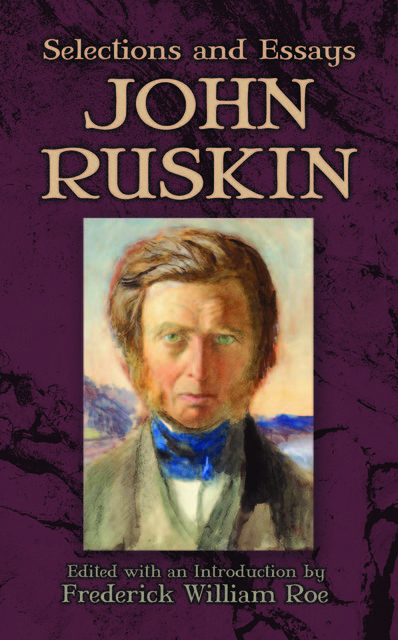 Selections and Essays, John Ruskin