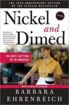 Nickel and Dimed: Undercover in Low-Wage USA, Barbara Ehrenreich