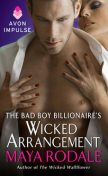 The Bad Boy Billionaire's Wicked Arrangement, Maya Rodale