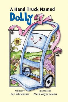 A Hand Truck Named Dolly, Kay Whitehouse
