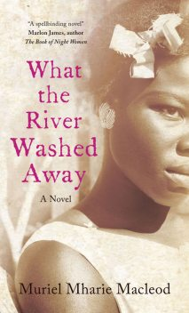 What the River Washed Away, Muriel Mharie Macleod
