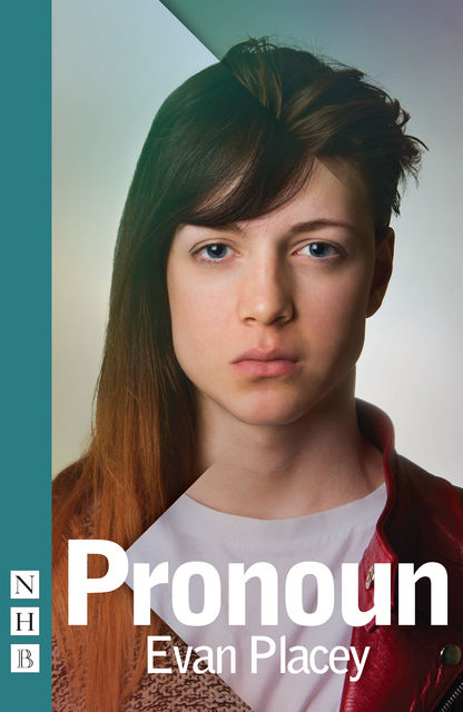 Pronoun (NHB Modern Plays), Evan Placey