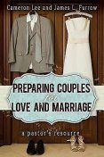 Preparing Couples for Love and Marriage, James Furrow, Cameron Lee