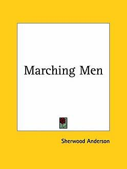 Marching Men, Sherwood Anderson