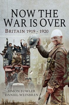 Now the War is Over, Simon Fowler, Daniel Weinbren