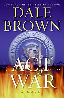 Act of War, Dale Brown
