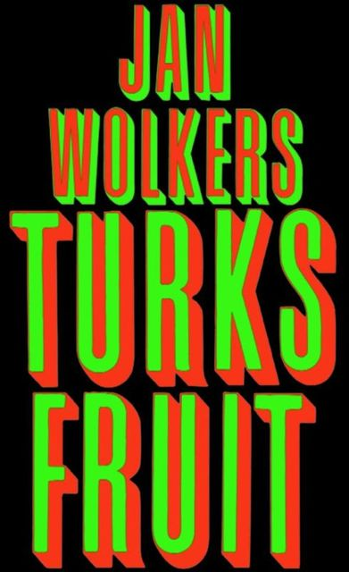 Turks fruit, Jan Wolkers