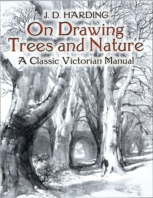 On Drawing Trees and Nature, J.D.Harding