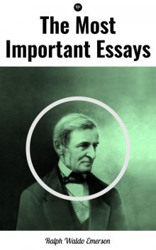 The Most Important Essays by Ralph Waldo Emerson, Ralph Waldo Emerson