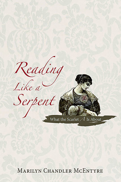 Reading Like a Serpent, Marilyn McEntyre