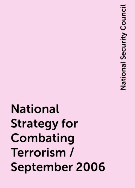 National Strategy for Combating Terrorism / September 2006, National Security Council
