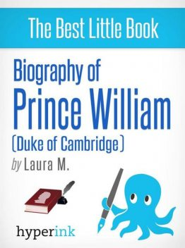 Prince William: A Biography, Laura Malfere